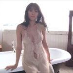 原幹恵グラビア動画 超絶エロティックな着衣バスタイムに魅せられる・・